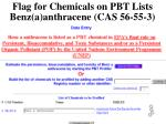 flag for chemicals on pbt lists benz a anthracene cas 56 55 3 new tri reporting threshold 100 lbs
