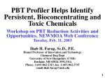 pbt profiler helps identify persistent bioconcentrating and toxic chemicals