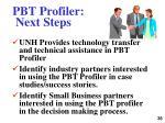 pbt profiler next steps