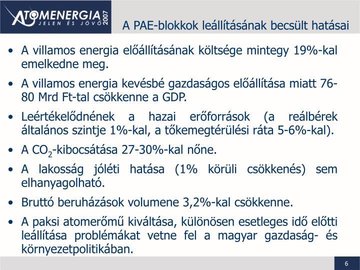A PAE-blokkok leállításának becsült hatásai