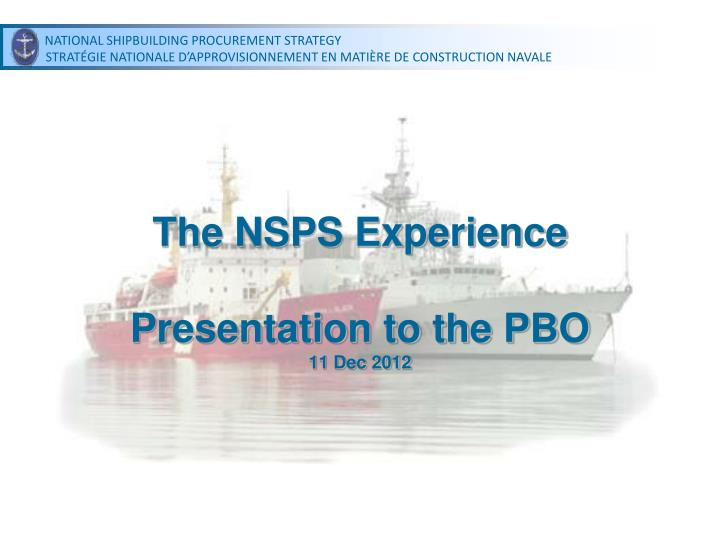 The nsps experience presentation to the pbo 11 dec 2012
