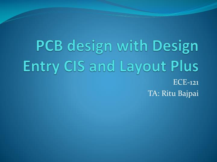 PPT - PCB design with Design E ntry CIS and Layout Plus