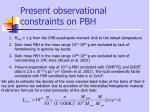 present observational constraints on pbh