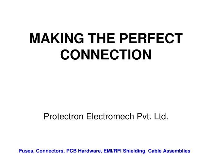 making the perfect connection n.