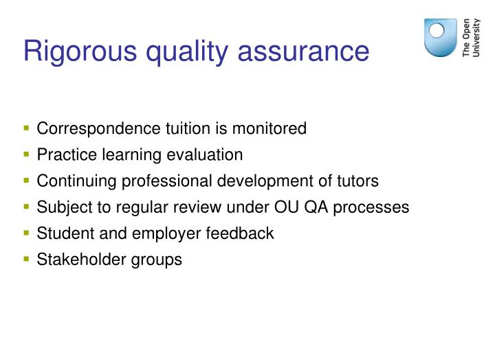 Rigorous quality assurance