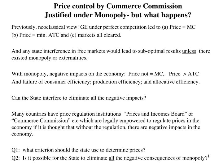 Price control by commerce commission justified under monopoly but what happens