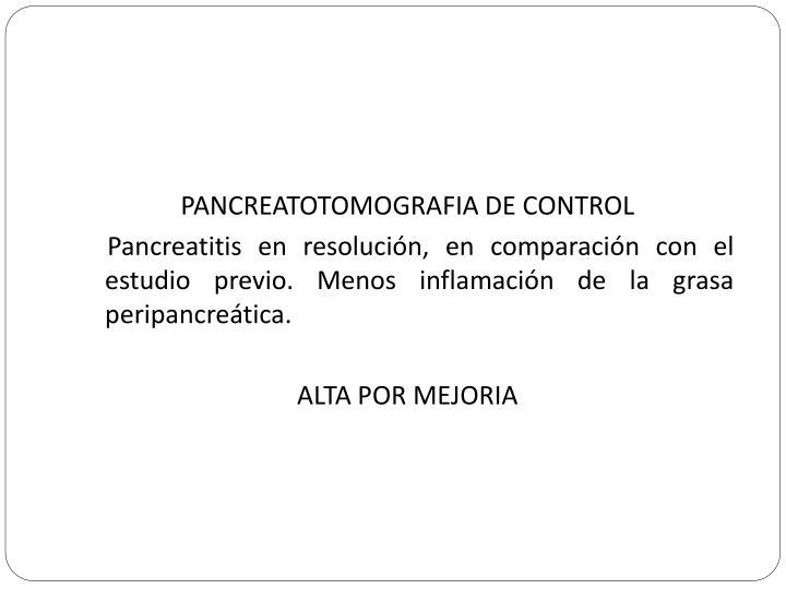 PANCREATOTOMOGRAFIA DE CONTROL