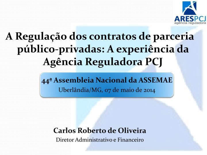 A Regulação dos contratos de parceria público-privadas: A experiência da Agência Reguladora PCJ