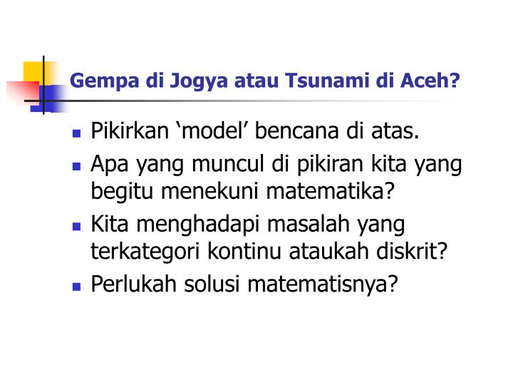 Gempa di Jogya atau Tsunami di Aceh?