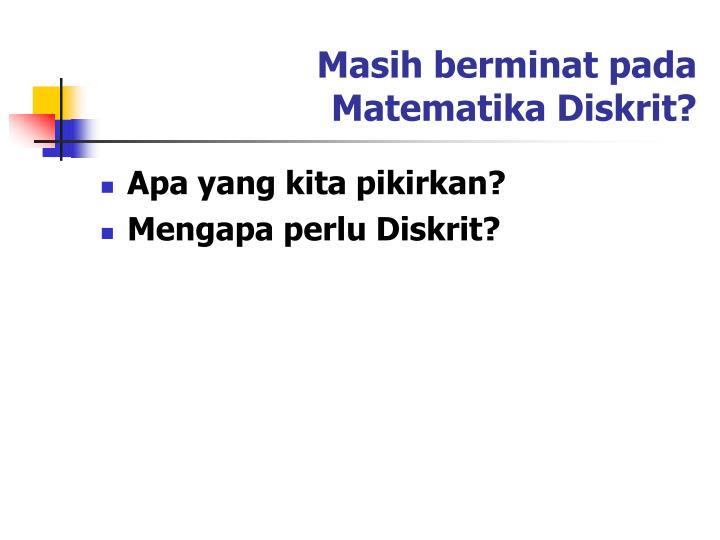 Masih berminat pada  Matematika Diskrit?
