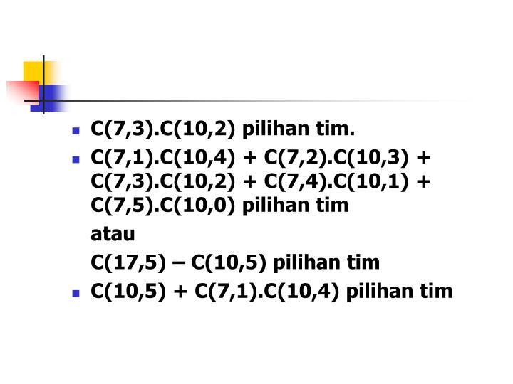 C(7,3).C(10,2) pilihan tim.