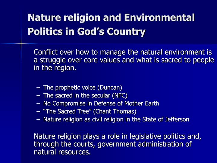 Nature religion and Environmental Politics in God's Country