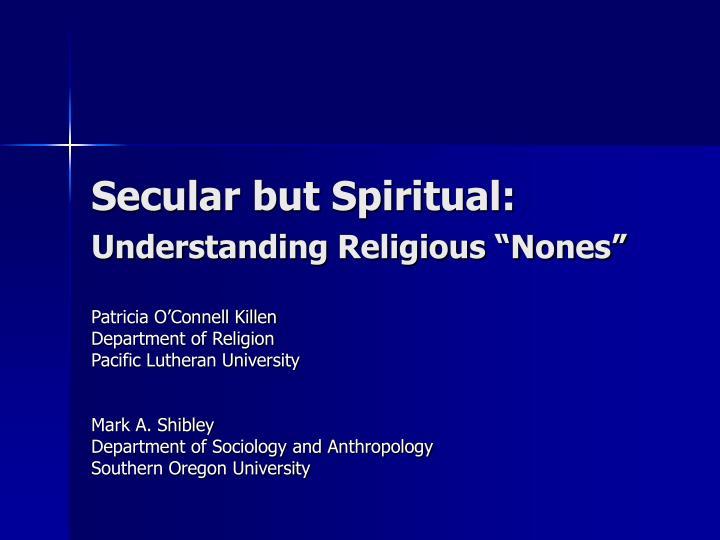 Secular but spiritual understanding religious nones