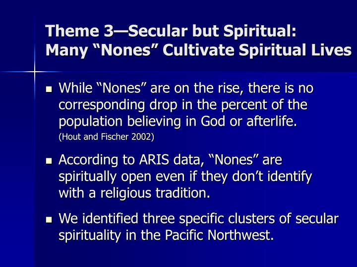 Theme 3—Secular but Spiritual: