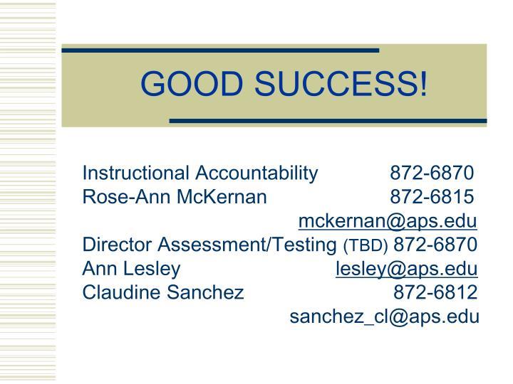 GOOD SUCCESS!