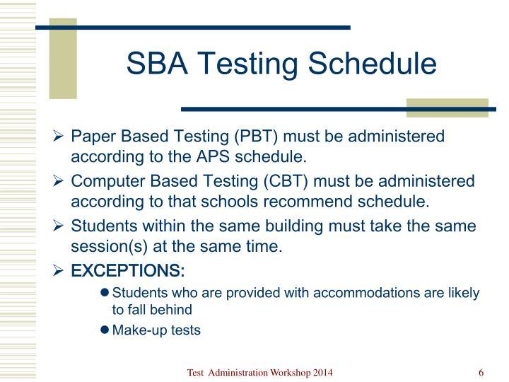 SBA Testing Schedule
