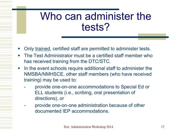 Who can administer the tests?