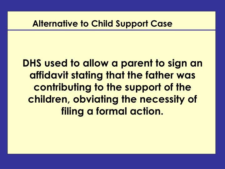 Alternative to Child Support Case