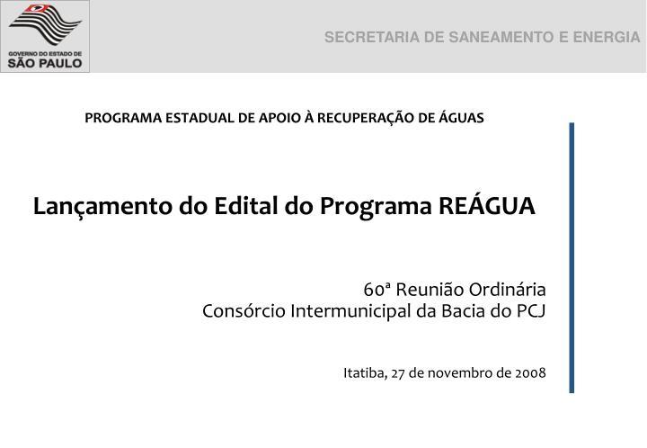 Programa estadual de apoio recupera o de guas lan amento do edital do programa re gua