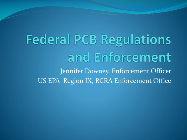 federal pcb regulations and enforcement n.