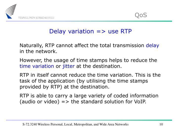 Delay variation => use RTP