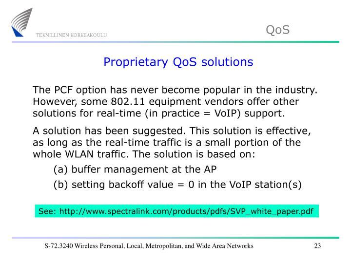 Proprietary QoS solutions