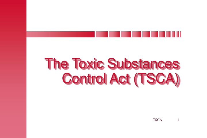the toxic substances control act tsca n.