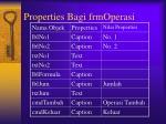 properties bagi frmoperasi