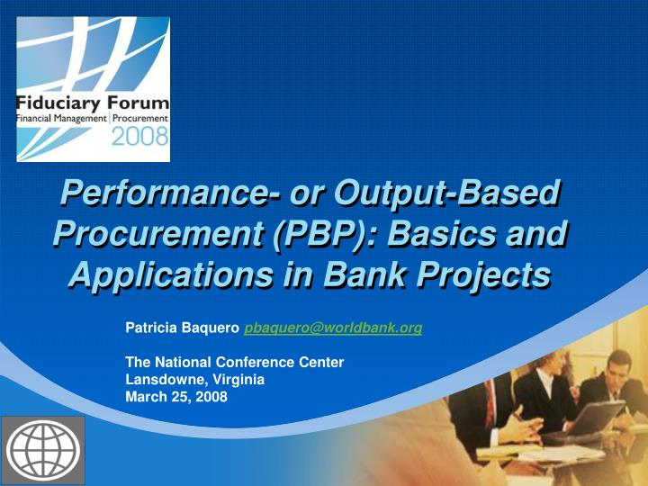 Performance or output based procurement pbp basics and applications in bank projects