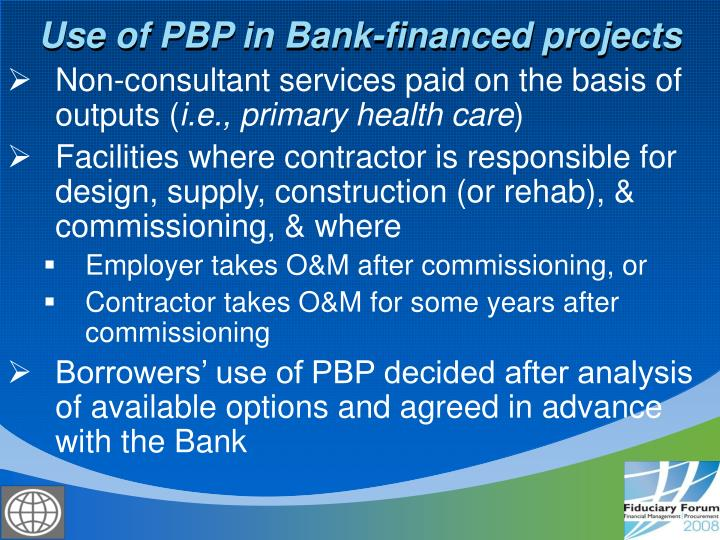 Use of pbp in bank financed projects