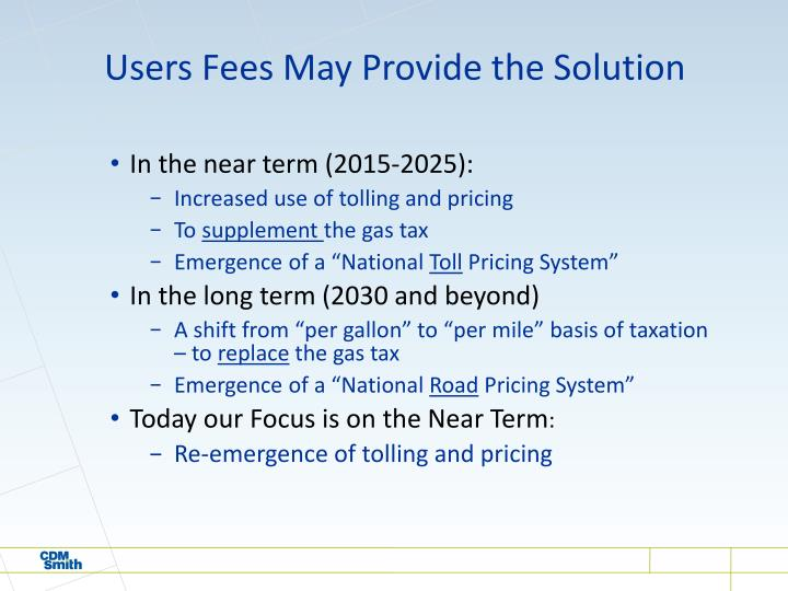 Users Fees May Provide the Solution