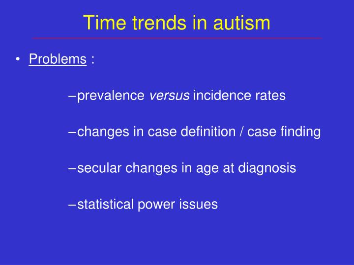 Time trends in autism