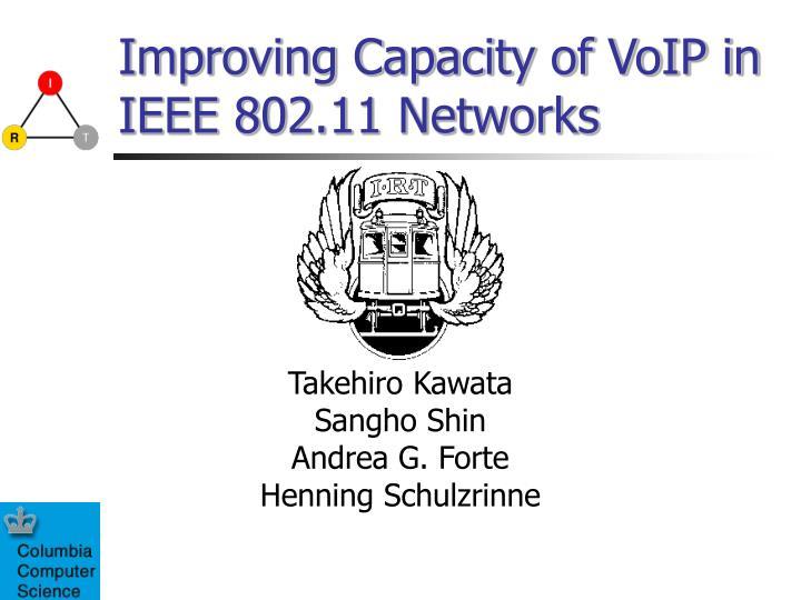 improving capacity of voip in ieee 802 11 networks n.
