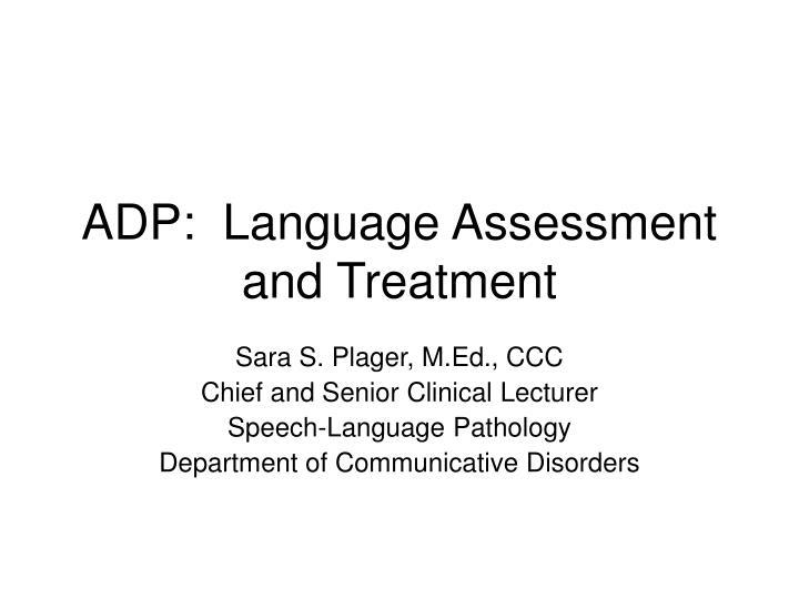 adp language assessment and treatment n.