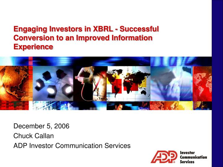 Engaging investors in xbrl successful conversion to an improved information experience