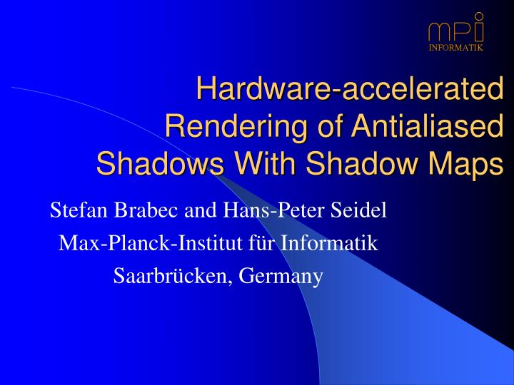 Hardware accelerated rendering of antialiased shadows with shadow maps