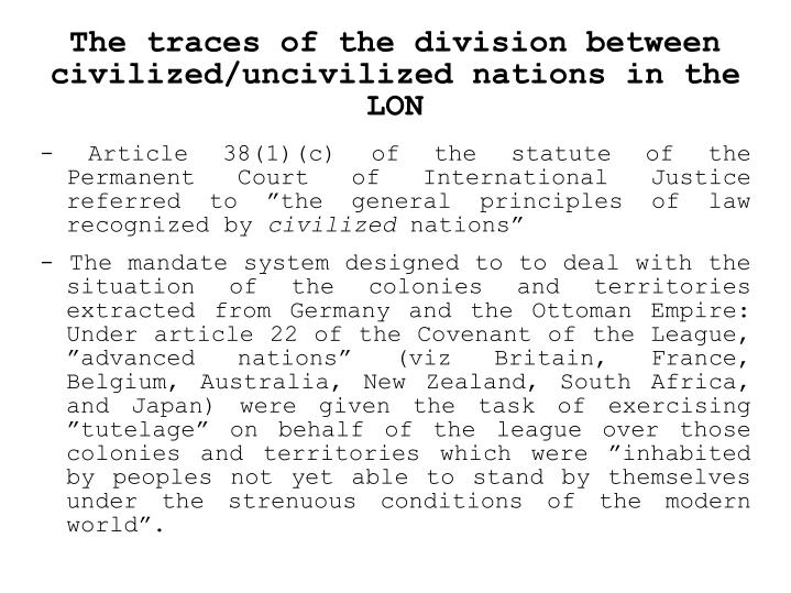 The traces of the division between civilized/uncivilized nations in the LON