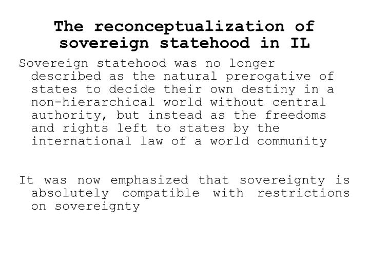 The reconceptualization of sovereign statehood in IL