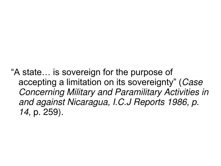 """""""A state… is sovereign for the purpose of accepting a limitation on its sovereignty"""" ("""