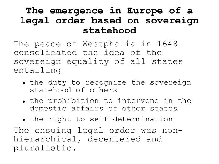 The emergence in Europe of a legal order based on sovereign statehood