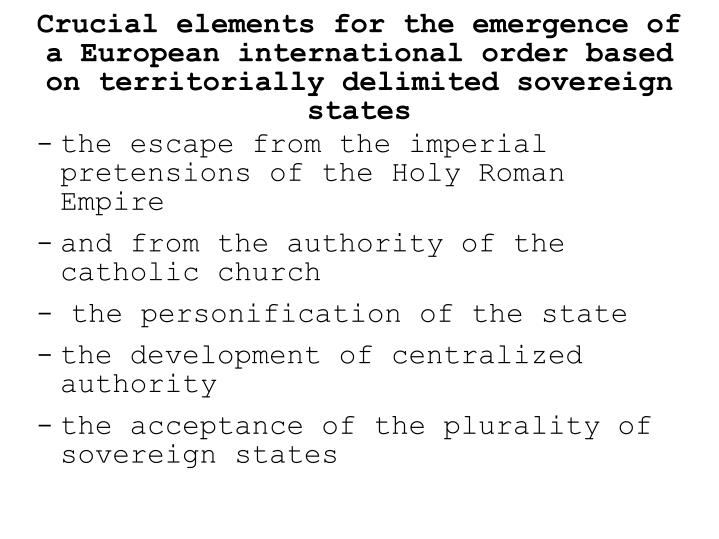 Crucial elements for the emergence of a European international order based on territorially delimited sovereign states