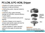 pc lcnl pc hcnl dripper
