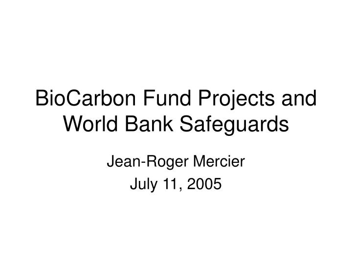 biocarbon fund projects and world bank safeguards n.