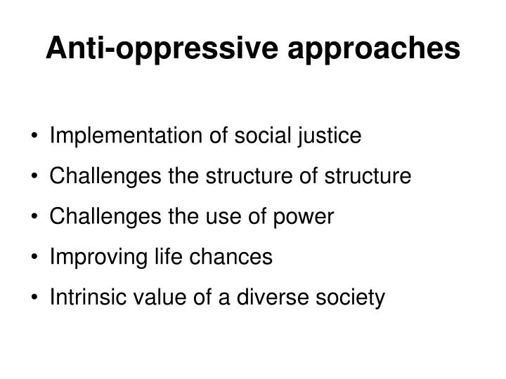 Anti-oppressive approaches