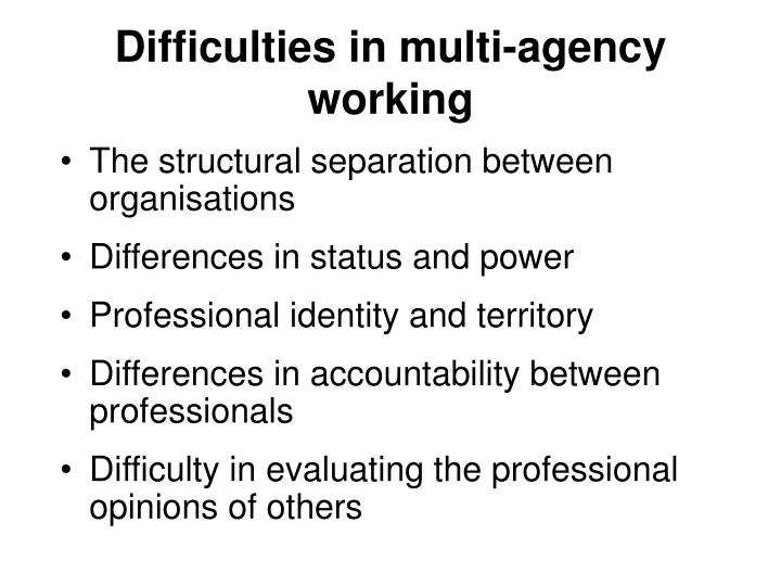 Difficulties in multi-agency working