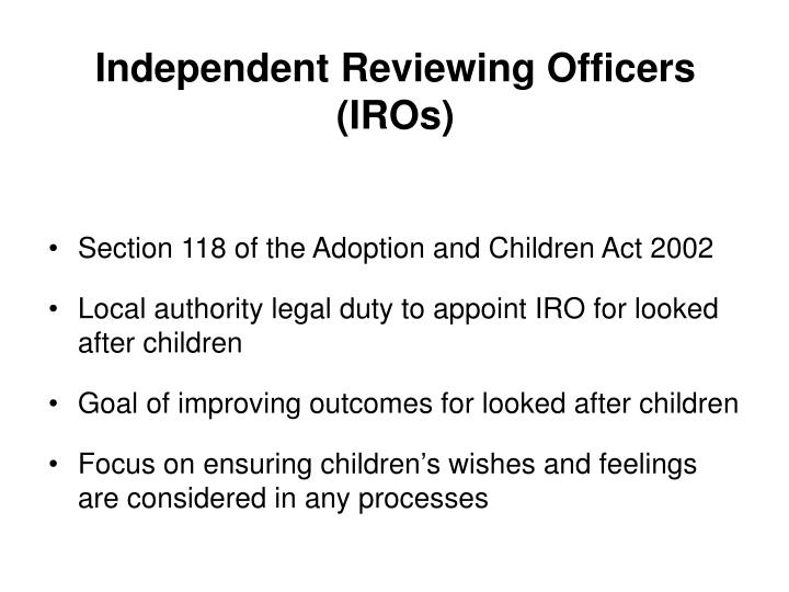 Independent Reviewing Officers (IROs)
