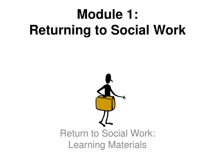 Module 1 returning to social work