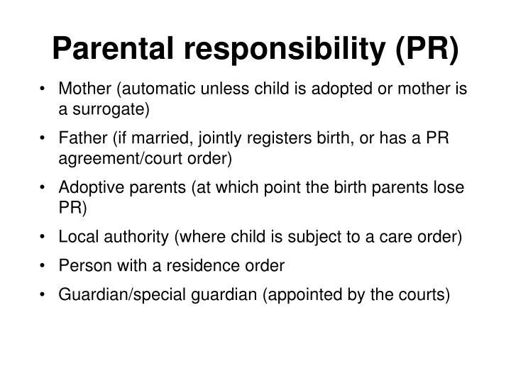 Parental responsibility (PR)