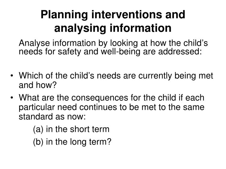 Planning interventions and analysing information