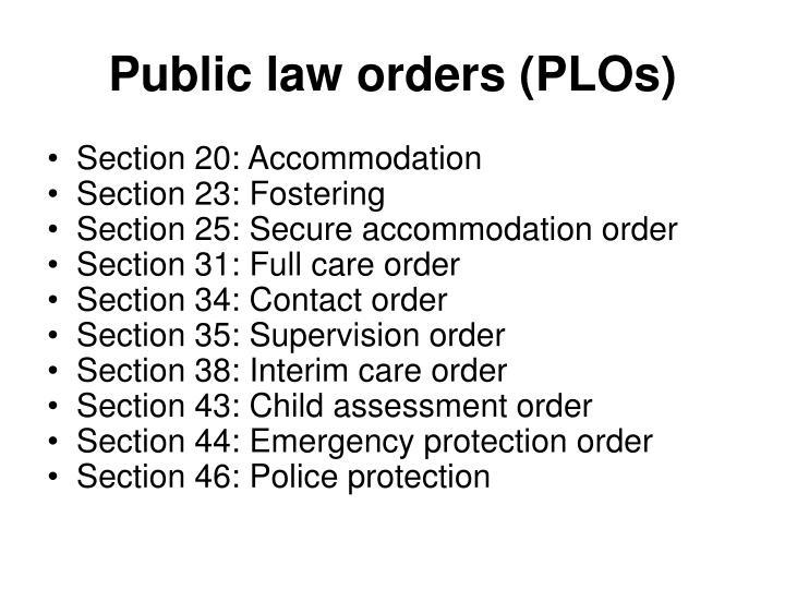 Public law orders (PLOs)